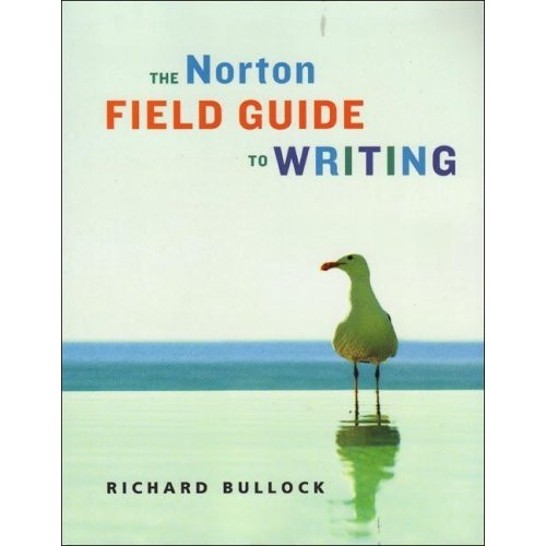 norton field guide to writing amazon The norton field guide to writing s flexibility and ease of use have made it the leading rhetoric text on the market and a perfect choice for.